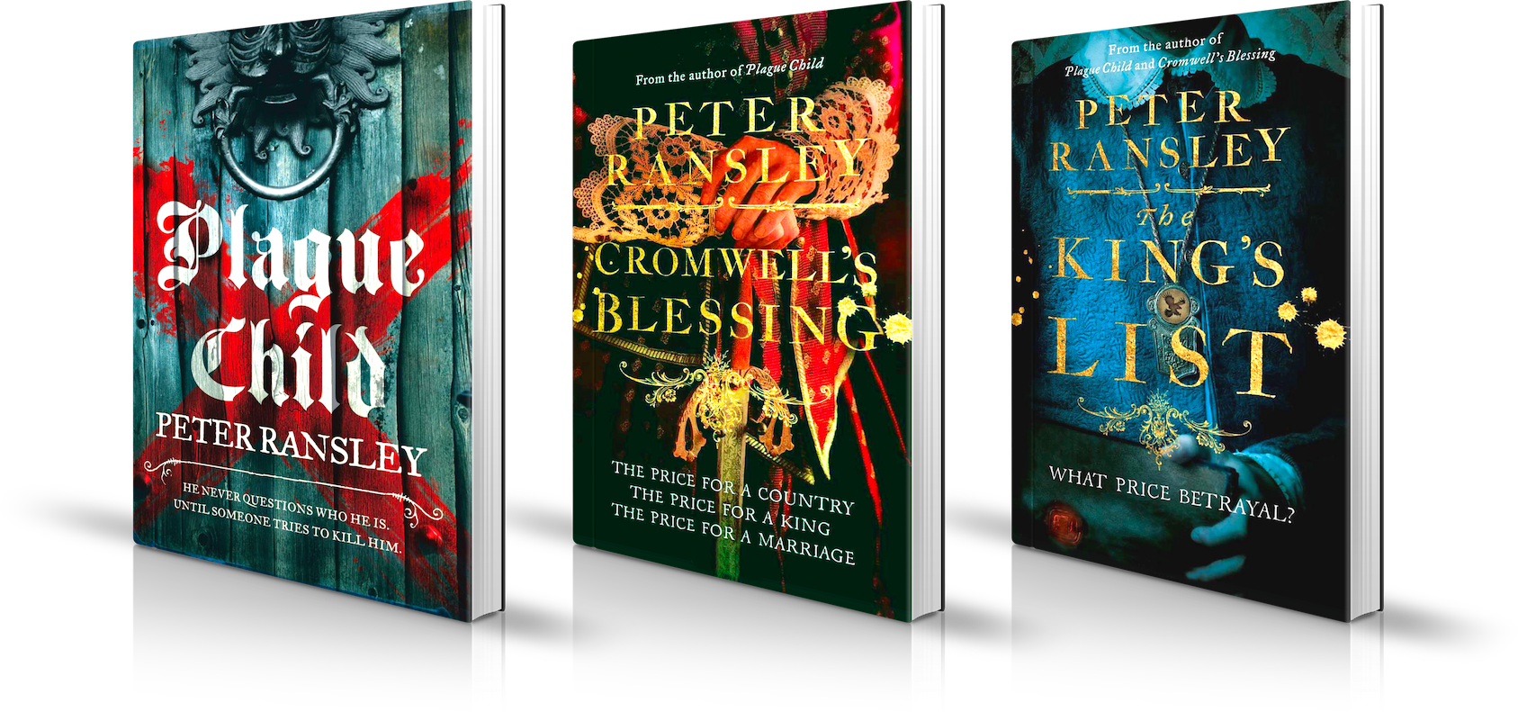 Plague Child, Cromwell's Blessing and Kings List by Peter Ransley